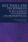 Image for Key tools and techniques in management and leadership of the allied health professions
