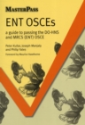 Image for ENT OSCEs : A Guide to Passing the DO-HNS and MRCS (ENT) OSCE