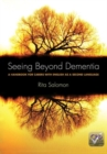 Image for Seeing beyond dementia  : a handbook for carers with English as a second language