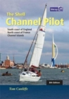 Image for The Shell Channel Pilot : South coast of England, the North coast of France and the Channel Islands