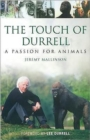 Image for The touch of Durrell  : a passion for animals