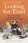 Image for Looking for Enid: the mysterious and inventive life of Enid Blyton