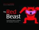 Image for The red beast: controlling anger in children with Asperger's syndrome