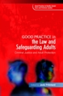 Image for Good practice in the law and safeguarding adults: criminal justice and adult protection