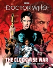 Image for The clockwise war  : collected comic strips from the pages of BBC Doctor Who magazine