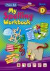 Image for My Spelling Workbook D