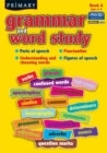 Image for Primary Grammar and Word Study : Parts of Speech, Punctuation, Understanding and Choosing Words, Figures of Speech : Bk. A