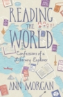 Image for Reading the world  : confessions of a literary explorer