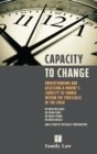Image for Capacity to change  : understanding and assessing a parent's capacity to change within the timescales of the child