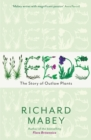 Image for Weeds  : how vagabond plants gatecrashed civilisation and changed the way we think about nature