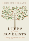 Image for Lives of the novelists  : a history of fiction in 282 lives