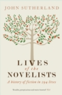 Image for The lives of the novelists  : a history of fiction in 294 lives