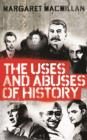 Image for The uses and abuses of history