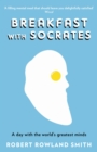 Image for Breakfast with Socrates  : the philosophy of everyday life