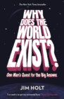 Image for Why does the world exist?  : one man's quest for the big answer