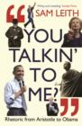 Image for You talkin' to me?  : rhetoric from Aristotle to Obama