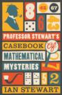 Image for Professor Stewart's casebook of mathematical mysteries