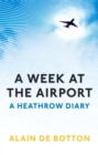 Image for A week at the airport  : a Heathrow diary
