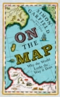 Image for On the map  : why the world looks the way it does