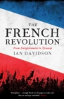 Image for The French Revolution  : from Enlightenment to tyranny