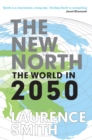 Image for The new North  : the world in 2050