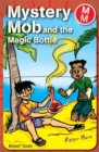 Image for Mystery Mob and the magic bottle