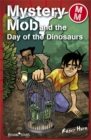 Image for Mystery Mob and the day of the dinosaurs.