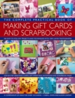 Image for The complete practical book of making gift cards and scrapbooking  : 360 easy-to-follow projects and techniques with 2300 lavish photographs