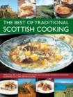 Image for The best of traditional Scottish cooking  : more than 60 classic step-by-step recipes from the varied regions of Scotland, illustrated with over 250 photographs