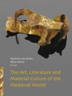 Image for The art, literature and material culture of the medieval world