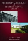 Image for The history and heritage of St James's Hospital, Dublin