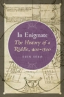 Image for In enigmate  : the history of a riddle, 400-1500