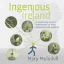 Image for Ingenious Ireland  : a county-by-county exploration of Irish mysteries and marvels
