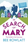 Image for In search of Mary  : the mother of all journeys