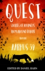 Image for Quest  : stories of journeys from around Europe from the Aarhus 39