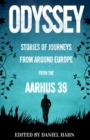 Image for Odyssey  : stories of journeys from around Europe from the Aarhus 39
