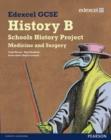 Image for Edexcel GCSE History B: Schools History Project - Medicine (1A) and Surgery (3A) : Edexcel GCSE History B: Schools History Project - Medicine (1A) and Surgery (3A) Stud Book Student B