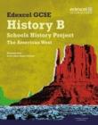 Image for Edexcel GCSE history B  : schools history project: The American West c1840-c1895 (Option 2B)