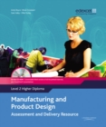 Image for Manufacturing and product design  : assessment and delivery resourceLevel 2 higher diploma