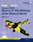 Image for Edexcel GCSE history A  : the making of the modern worldUnits 1-3
