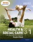 Image for Health & social care  : BTEC entry 3, level 1: Student book