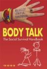 Image for Body talk  : the social survival handbook