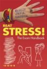 Image for Beat stress!  : the exam handbook