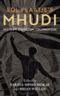 Image for Sol Plaatje's Mhudi  : history, criticism, celebration