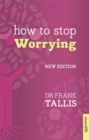 Image for How to stop worrying