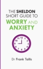 Image for The Sheldon Short Guide to Worry and Anxiety