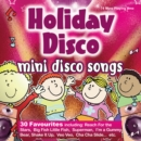 Image for Holiday Disco : 30 favourite mini disco songs