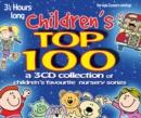 Image for Children's Top 100 : Children's Favourite Nursery Songs