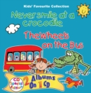 Image for Never Smile at a Crocodile & the Wheels on the Bus