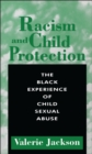 Image for Racism and child protection: the black experience of child sexual abuse.